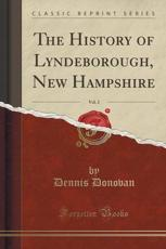 The History of Lyndeborough, New Hampshire, Vol. 2 (Classic Reprint)