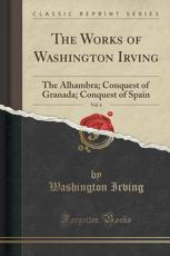 The Works of Washington Irving, Vol. 6