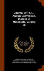 Journal Of The ... Annual Convention, Diocese Of Minnesota, Volume 35
