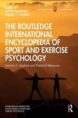 The Routledge International Encyclopedia of Sport and Exercise Psychology. Volume 2 Applied and Practical Measures