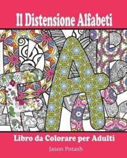 Il Distensione Alfabeti Libro da Colorare per Adulti - Potash, Jason