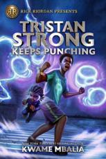 Tristan Strong Keeps Punching (A Tristan Strong Novel, Book 3)
