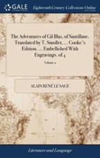 Adventures of Gil Blas, of Santillane. Translated by T. Smollet, ... Cooke' - Alain Rene Le Sage (author)