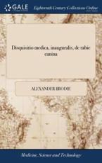 Disquisitio Medica, Inauguralis, de Rabie Canina - Alexander Brodie (author)