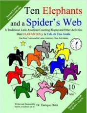 Ten Elephants and a Spider's Web: A Traditional Latin American Counting Rhyme and Other Activities Spanish/English Second Edition