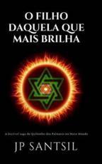 O Fillho Daquela Que Mais Brilha - A Incrovel Saga Do Quilombo DOS Palmares No Novo Mundo - Santsil, Jp