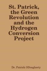 St. Patrick, the Green Revolution and the Hydrogen Conversion Project