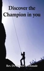 Discover the Champion in You