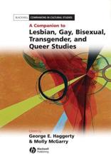 A Companion to Lesbian, Gay, Bisexual, Transgender, and Queer Studies