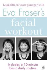 Eva Fraser's Facial Workout