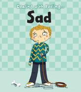 Dealing With Feeling ... Sad