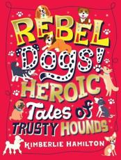 Rebel Dogs!