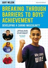 Breaking Through Barriers to Boys Achievement: Developing a Caring Masculinity