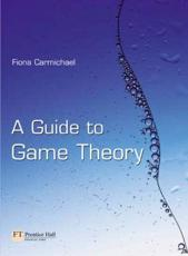 Valuepack:Microeconomics/A Guide to Game Theory