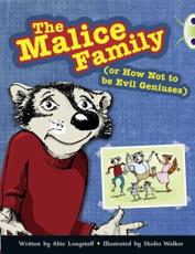Bug Club Independent Fiction Year 3 Brown B The Malice Family