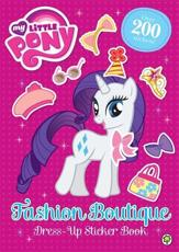 My Little Pony: Fashion Boutique Dress-Up Sticker Book