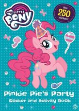 My Little Pony: Pinkie Pie's Party Sticker and Activity Book