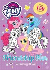My Little Pony: Friendship Fun Colouring Book