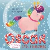 Oscar the Hungry Unicorn Eats Christmas