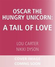 Oscar the Hungry Unicorn in Love