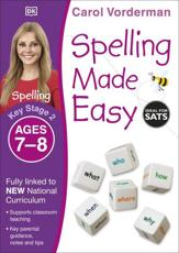 Spelling Made Easy. Key Stage 2, Ages 7-8