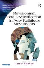 Revisionism and Diversification in New Religious Movements