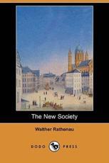 The New Society (Dodo Press) - Rathenau, Walther