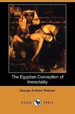 The Egyptian Conception of Immortality (Dodo Press)