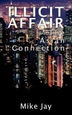 Illicit Affair: The Asian Connection