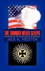 The Thunder Never Sleeps:  The Story of the Waffen Deus Ex Machina