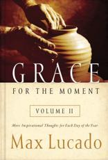 Grace for the Moment. Volume II More Inspirational Thoughts for Each Day of the Year