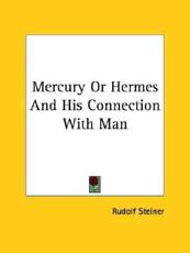 Mercury Or Hermes And His Connection With Man