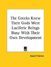The Greeks Knew Their Gods Were Luciferic Beings Busy With Their Own Development