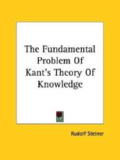 The Fundamental Problem Of Kant's Theory Of Knowledge