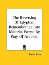 The Reversing Of Egyptian Remembrance Into Material Forms By Way Of Arabism