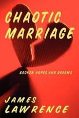 Chaotic Marriage: Broken Hopes and Dreams