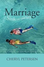 Marriage: Sink or Swim: Chapters from Cheryl Petersen's, 21st Century Science and Health with Key to the Scriptures (4th Editi