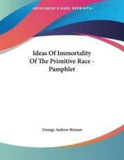 Ideas of Immortality of the Primitive Race - Pamphlet