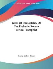 Ideas Of Immortality Of The Ptolemic-Roman Period - Pamphlet