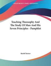 Teaching Theosophy And The Study Of Man And His Seven Principles - Pamphlet