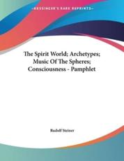 The Spirit World; Archetypes; Music Of The Spheres; Consciousness - Pamphlet