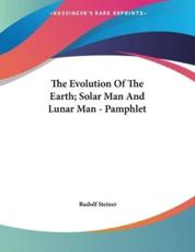 The Evolution Of The Earth; Solar Man And Lunar Man - Pamphlet