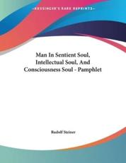 Man In Sentient Soul, Intellectual Soul, And Consciousness Soul - Pamphlet