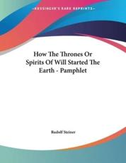 How The Thrones Or Spirits Of Will Started The Earth - Pamphlet