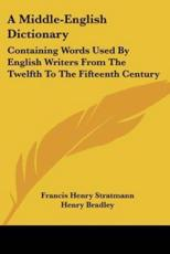 A Middle-English Dictionary - Francis Henry Stratmann, Henry Bradley (editor)