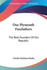 Our Plymouth Forefathers - Charles Stedman Hanks (author)