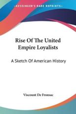 Rise of the United Empire Loyalists - Viscount De Fronsac (author)