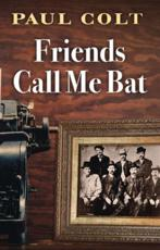 Friends Call Me Bat