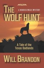 The Wolf Hunt: A Tale of the Texas Badlands