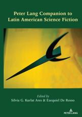 Peter Lang Companion to Latin American Science Fiction